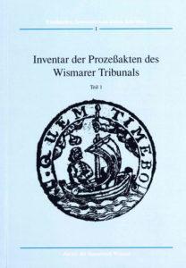 Nils Jörn: Inventar der Prozeßakten des Wismarer Tribunals