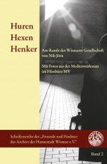 Nils Jörn: Huren Hexen Henker. Am Rande der Wismarer Gesellschaft mit Fotos aus der Medienwerkstatt im Filmbüro MV